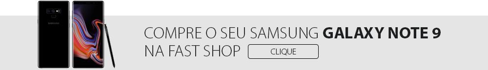 COMPRE O SEU SAMSUNG GALAXY NOTE 9 NA FAST SHOP